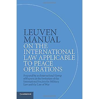 Leuven Manual on the International Law Applicable to Peace Operations