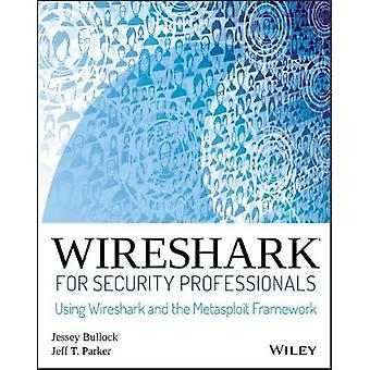 Wireshark for Security Professionals - Using Wireshark and the Metaspl