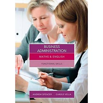 Maths and English for Business Administration - Functional Skills by A