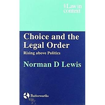 Choice and the Legal Order - Rising above Politics by Norman Lewis - 9