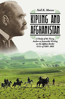 Kipling and Afghanistan - A Study of the Young Author as Journalist Wr