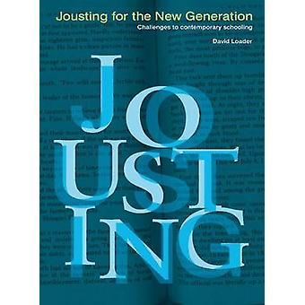 Jousting for the New Generation - Challenges to Contemporary Schooling