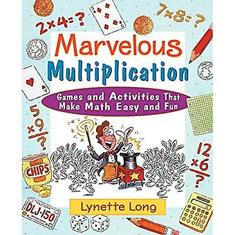 Marvelous Multiplication: Games and Activities That Make Math Easy and Fun (Magical Math)