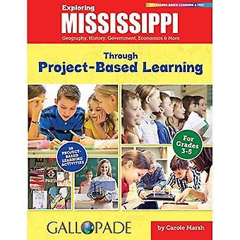 Mississippi explorer grâce à l'apprentissage par projet: Géographie, histoire, gouvernement, économie & plus (Mississippi...
