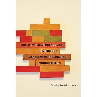 La gouvernance à multiniveaux et gestion des urgences dans les municipalités canadiennes (domaines de la gouvernance: Policy Making...