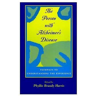 La personne atteinte de la maladie d'Alzheimer: les voies à la compréhension de l'expérience