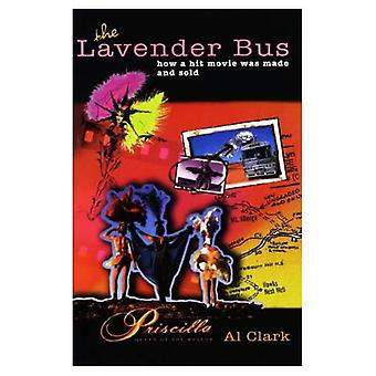 The Lavender Bus: How a Hit Movie Was Made and Sold