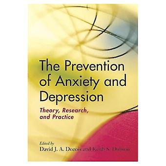 The Prevention of Anxiety and Depression: Theory, Research, and Practice