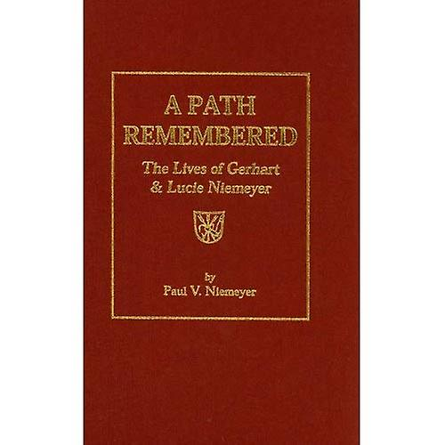 A Path Rememberouge  The Lives of Gerhart and Lucie Niemeyer