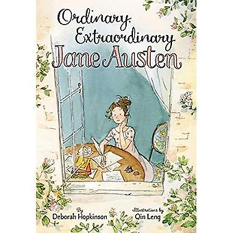 Ordinary, Extraordinary Jane� Austen: The Story of Six Novels, Three Notebooks, a Writing Box, and One Clever Girl