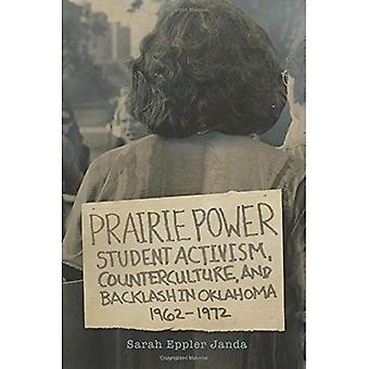 Prairie Power: Student Activism, Counterculture, and Backlash in Oklahoma, 19621972