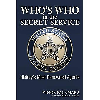 Who's Who in the Secret Service: History's Most Renowned Agents