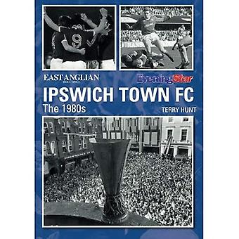 Ipswich Town Football Club:� The 1980s