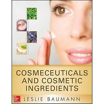 Cosmeceuticals and Cosmetic Ingredients by Leslie Baumann