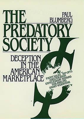 The Prougeatory Society Deception in the American Marketplace by bleumberg & Paul