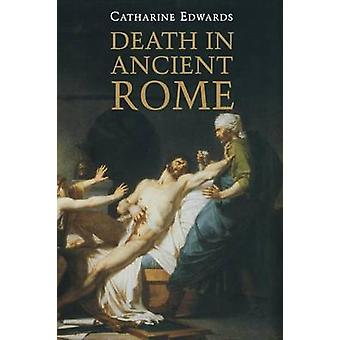 Death in Ancient Rome by Edwards & Catharine