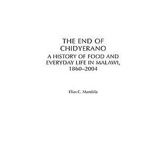 I slutet av Chidyerano A historia mat och vardagsliv i Malawi 18602004 av Mandala & Elias C.