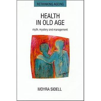 Health in Old Age by Sidell & Moyra