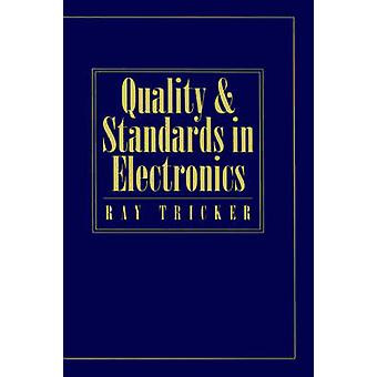Quality and Standards in Electronics by Tricker & Ray