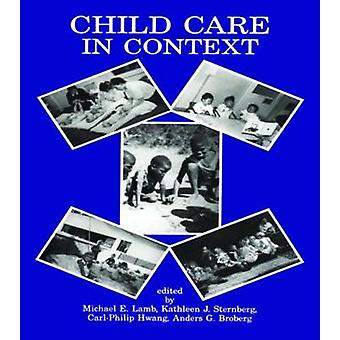 Child Care in Context  Crosscultural Perspectives by Lamb & Michael E.