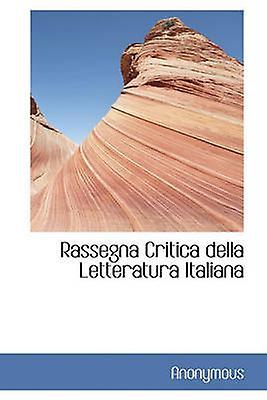 Rassegna Critica Della Letteratura Italiana by Anonymous