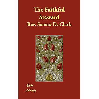 The Faithful Steward by Clark & Rev. Sereno D.