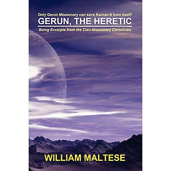 Gerun the Heretic by Maltese & William