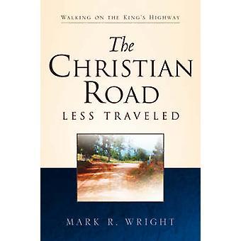 De Christian minder gereiste weg door Wright & Mark R.