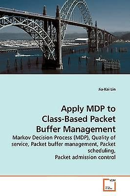 Apply MDP to ClassBased Packet Buffer Management by Lin & JiaKai