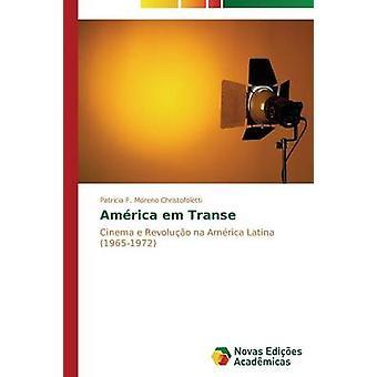 Amrica em Transe by Moreno Christofoletti Patricia F.