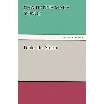 Under the Storm by Yonge & Charlotte Mary