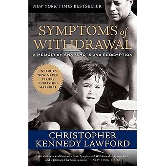 Symptoms of Withdrawal - A Memoir of Snapshots and Redemption by Chris