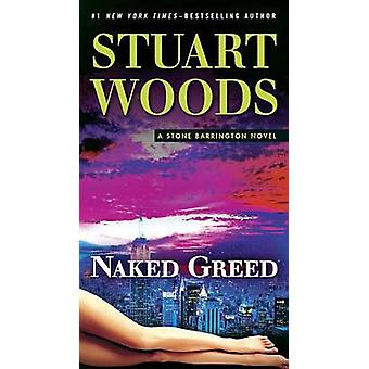 Naked Greed by Stuart Woods - 9780451477217 Book