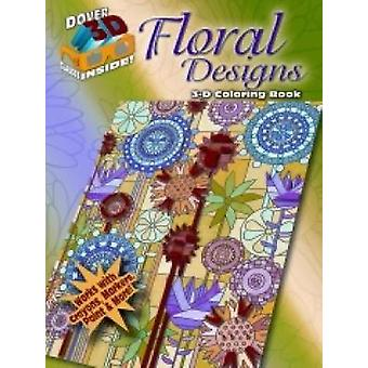 3-D Coloring Book - Floral Designs by Jessica Mazurkiewicz - 97804864