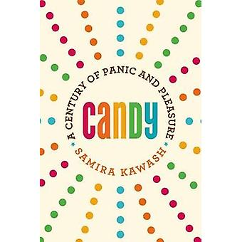 Candy - A Century of Panic and Pleasure by Samira Kawash - 97808654781