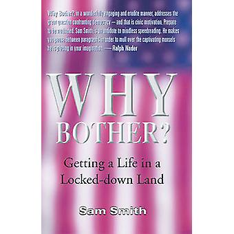 Why Bother? - Getting a Life in a Locked-down Land by Sam Smith - 9780