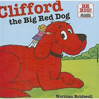 Clifford - the Big Red Dog by Norman Bridwell - 9781606867136 Book