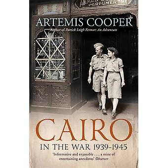 Cairo in the War - 1939-45 by Artemis Cooper - 9781848548848 Book