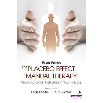 The Placebo Effect in Manual Therapy - Improving Clinical Outcomes in