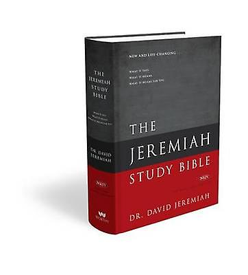 Jeremiah Study Bible - What it Says. What it Means. What it Means for