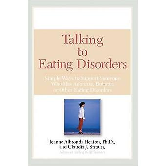 Talking to Eating Disorders - Simple Ways to Support Someone Who Has A