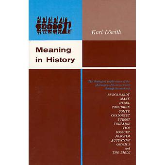 Meaning in History - Theological Implications of the Philosophy of His
