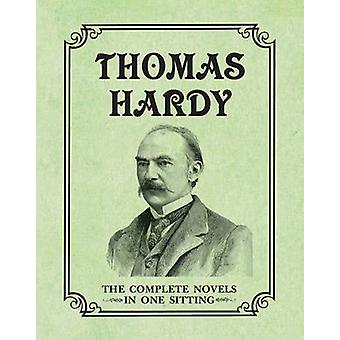 Thomas Hardy - The Complete Novels in One Sitting by Joelle Herr - 978