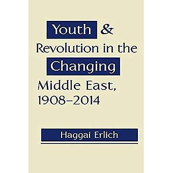 Youth & Revolution in the Changing Middle East, 1908-2014