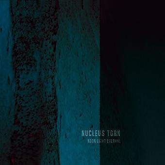 Nucleus Torn - Neon Light Eternal [CD] USA import