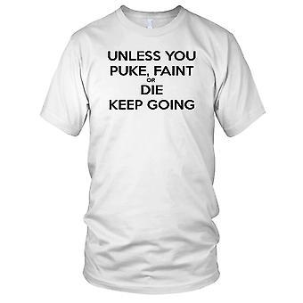Chyba że rzygać słaby lub umrzeć Keep Going - motywacja Kulturystyka wagi szkolenia Fitness dzieci T Shirt