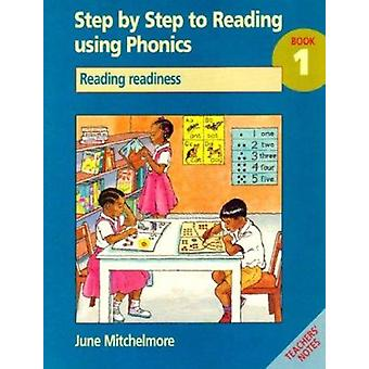 Step by Step to Reading Using Phonics - Reading Readiness - Book 1 by J
