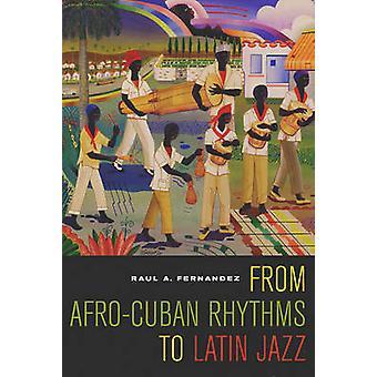 Da ritmi Afro-cubani al Latin Jazz di Raul A. Fernandez - 97805202
