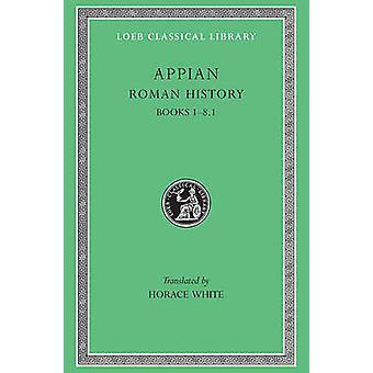 Romersk historie - v. 1 av Appian - H. White - 9780674990029 bok