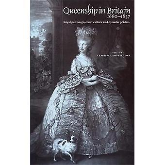 Reina en Gran Bretaña 1660-1837 - patrocinio real - corte cultura y D